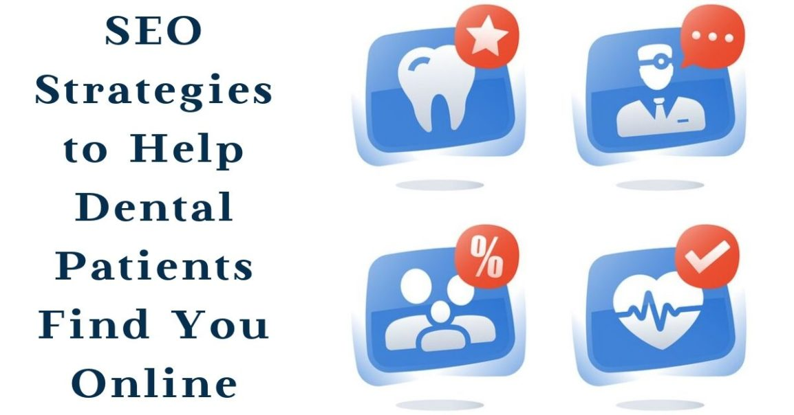 SEO Strategies to Help Dental Patients Find You Online
