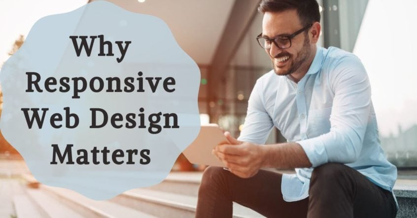 Why Responsive Web Design Matters