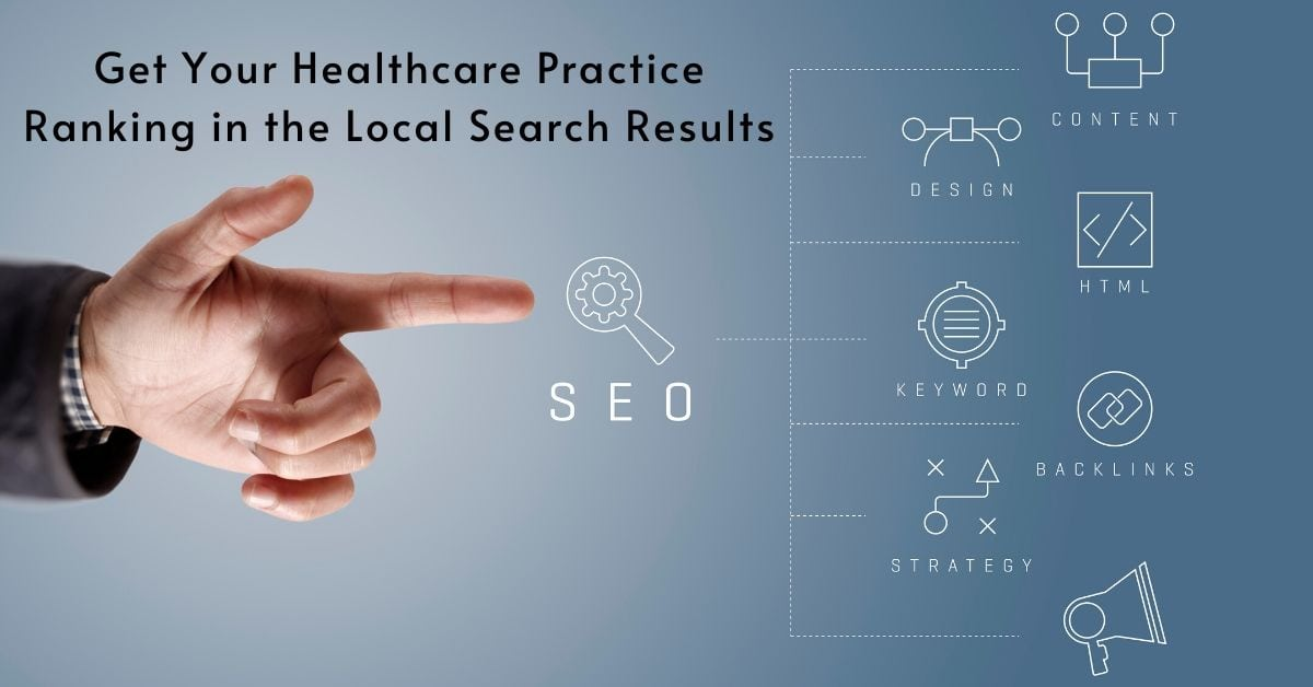Get Your Healthcare Practice Ranking in the Local Search Results