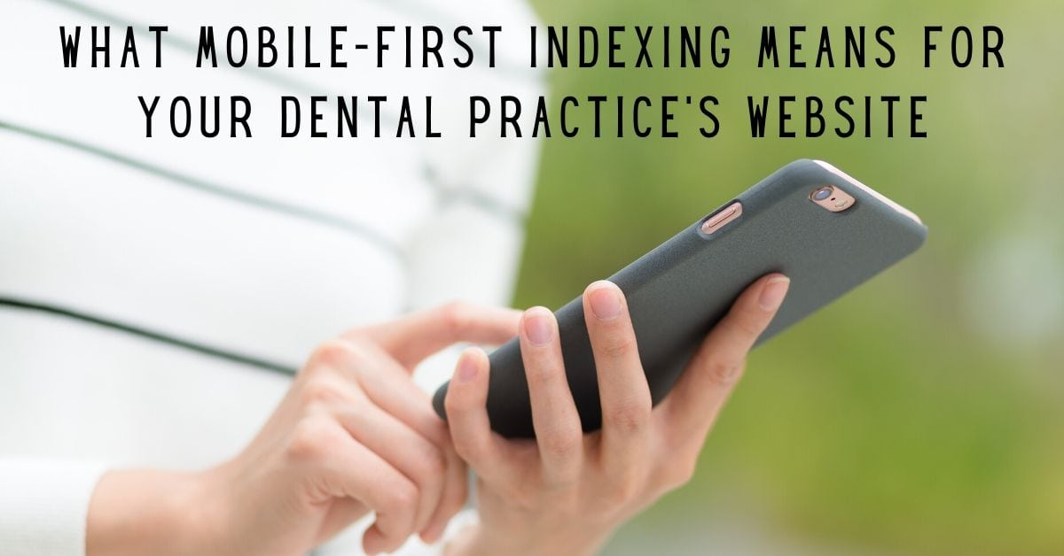 What Mobile-First Indexing Means for Your Dental Practice's Website