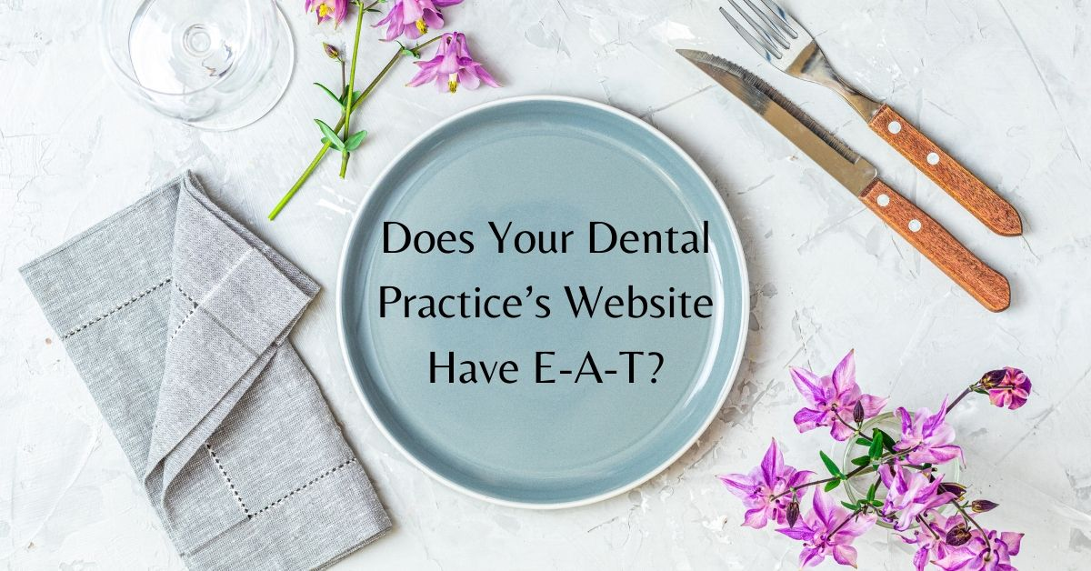 Does Your Dental Practice's Website Have E-A-T?