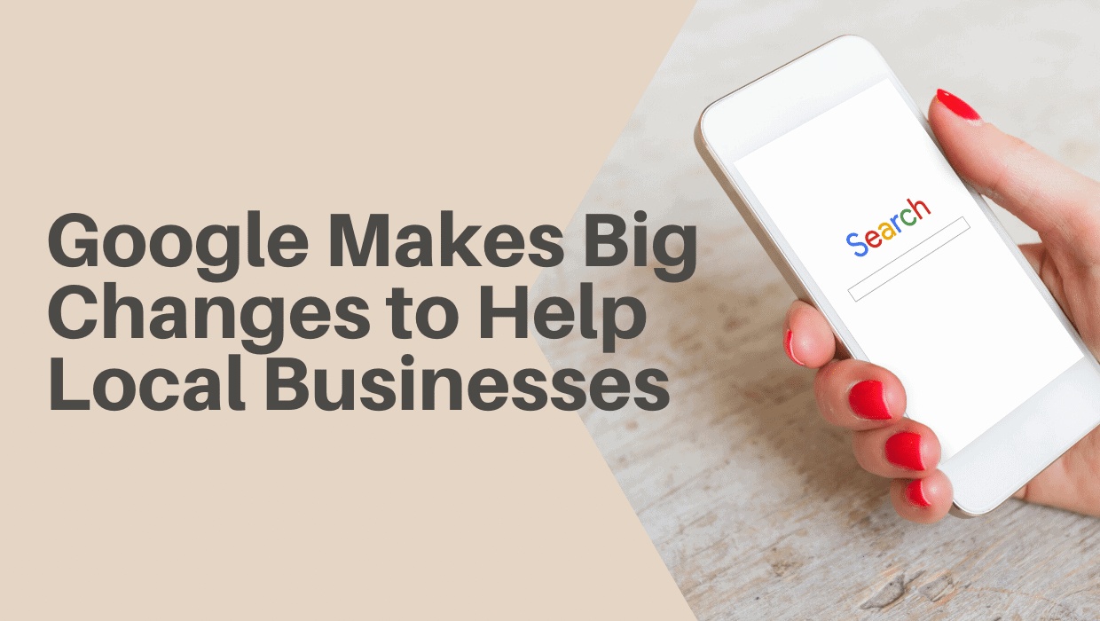 Google Makes Big Changes to Help Local Businesses