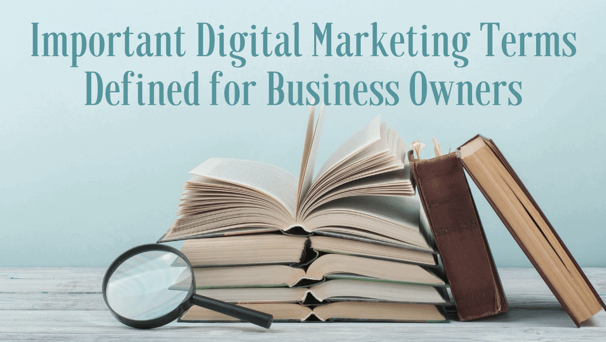 Important Digital Marketing Terms Defined for Business Owners