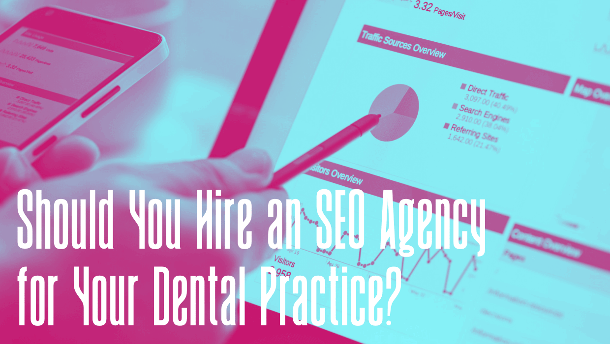 Should You Hire an SEO Agency for Your Dental Practice?