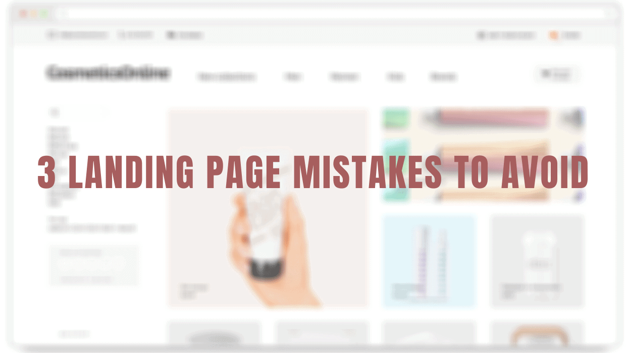 3 Landing Page Mistakes to Avoid
