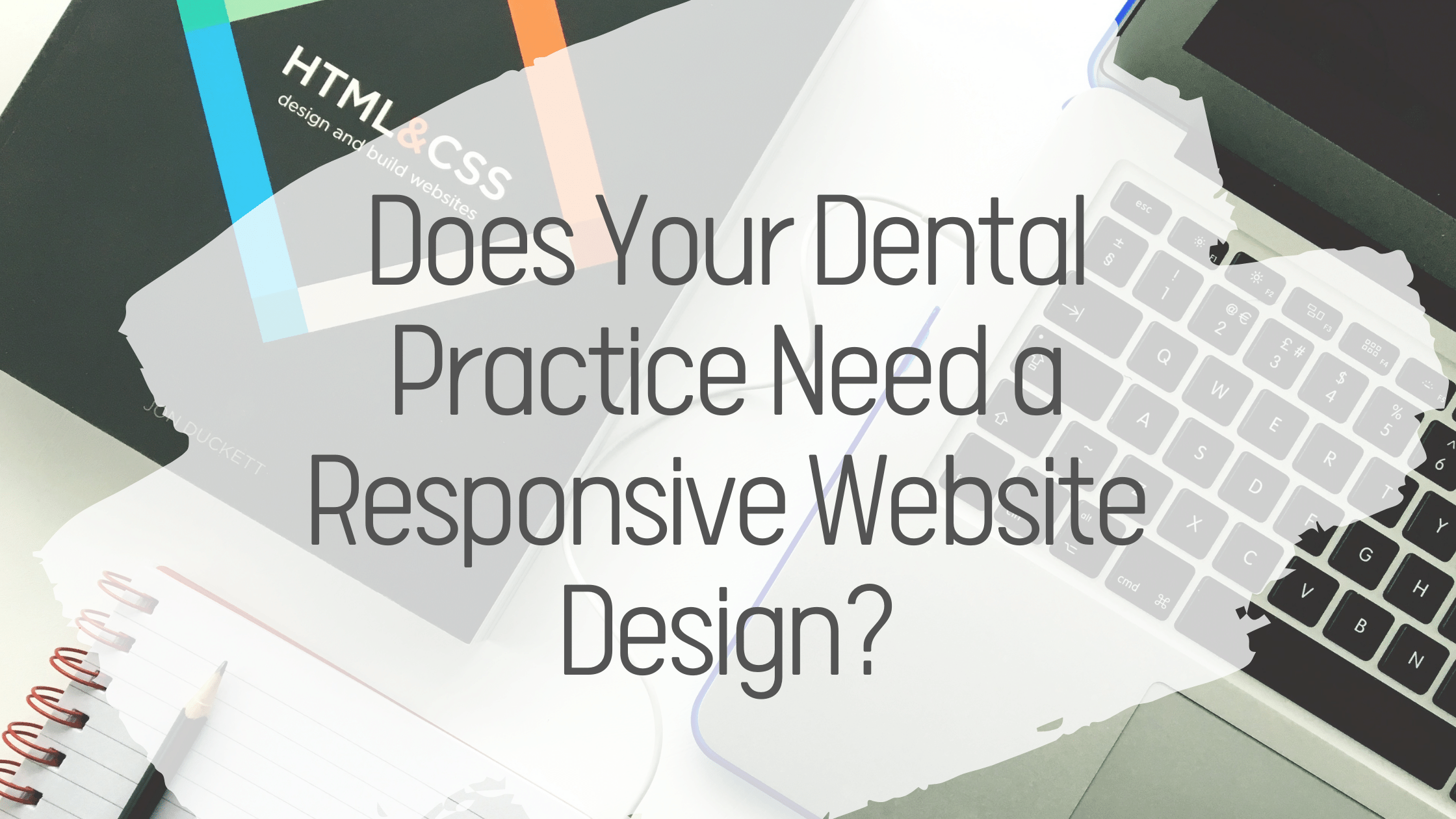Does Your Dental Practice Need a Responsive Website Design