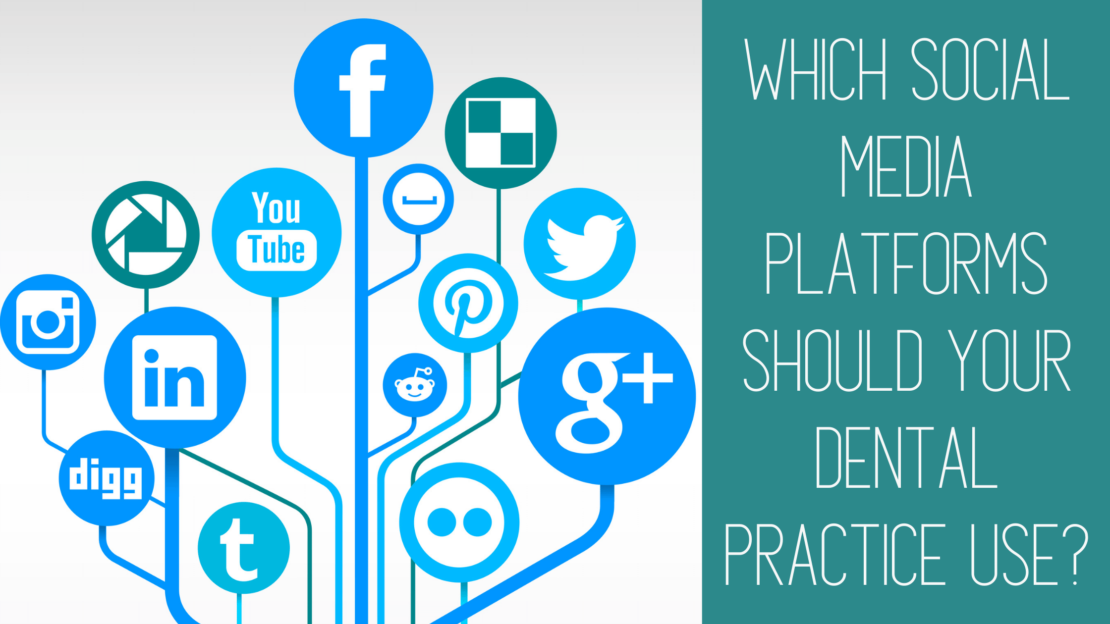 Which Social Media Platforms Should Your Dental Practice Use?