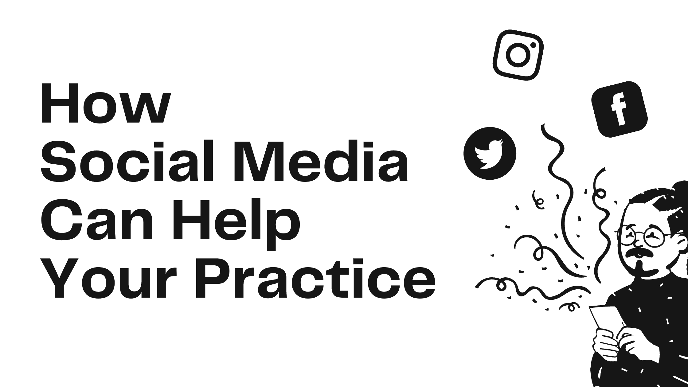 How Social Media Can Help Your Practice