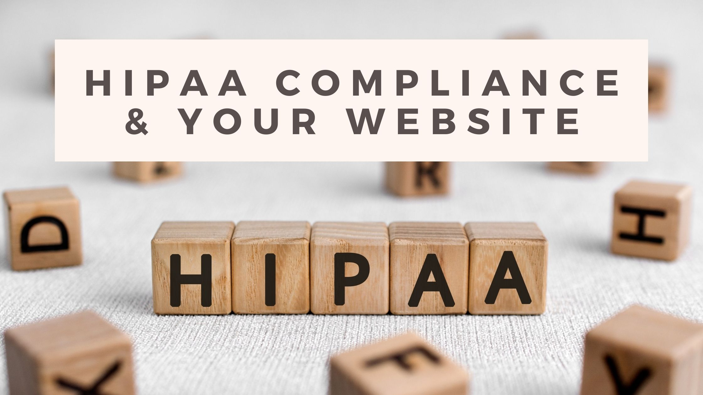HIPAA Compliance & Your Website