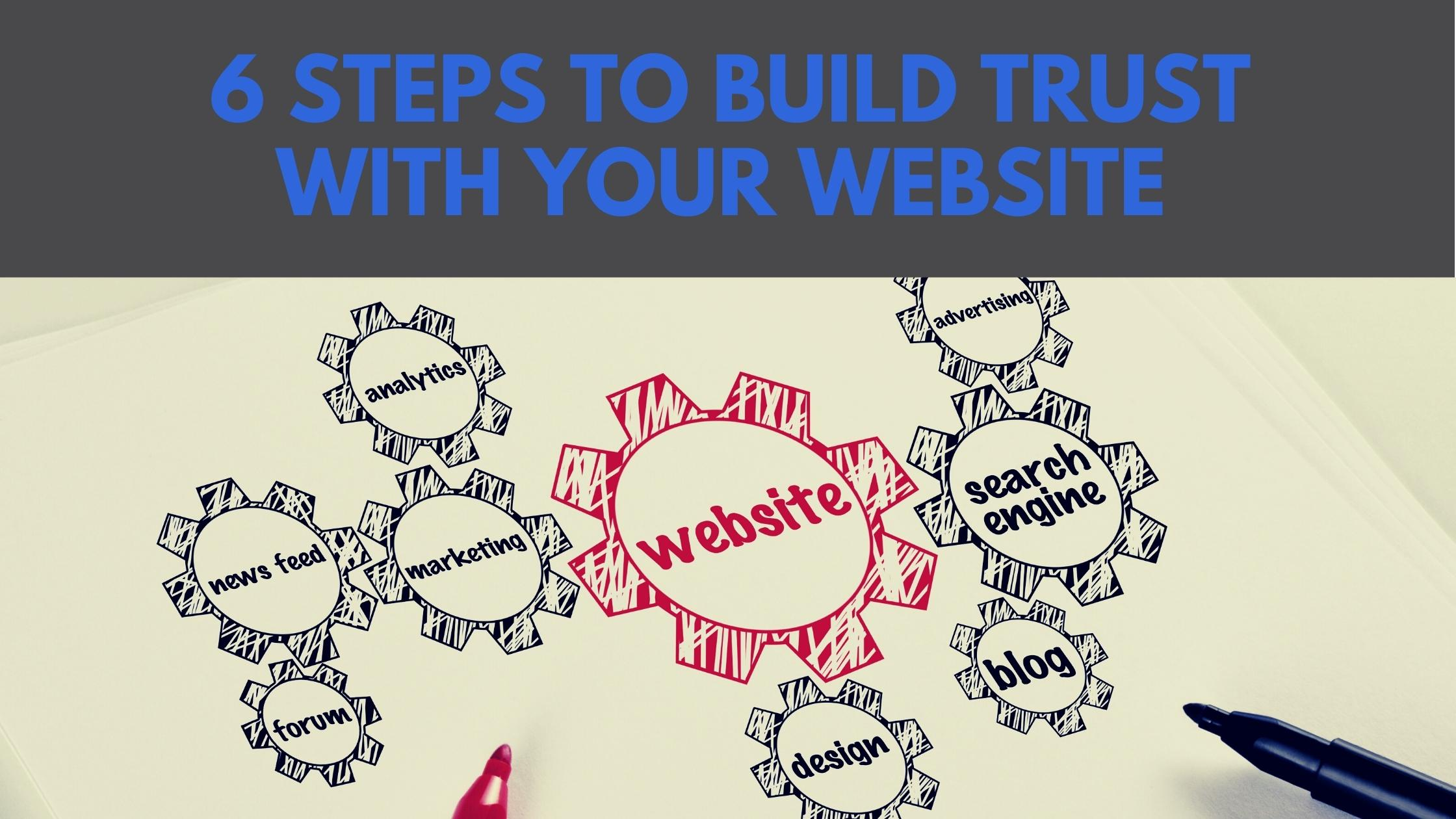 6 Steps to Build Trust with Your Website