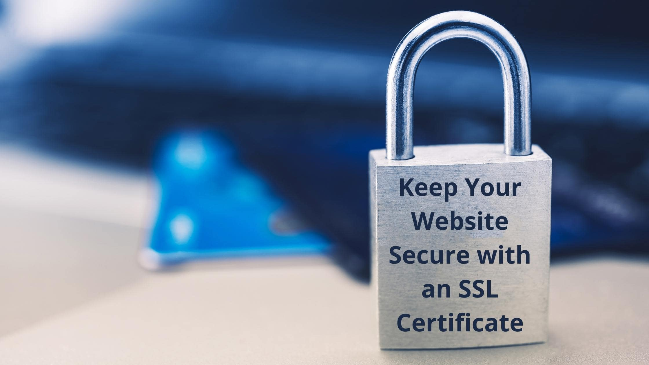 Keep Your Website Secure with an SSL Certificate