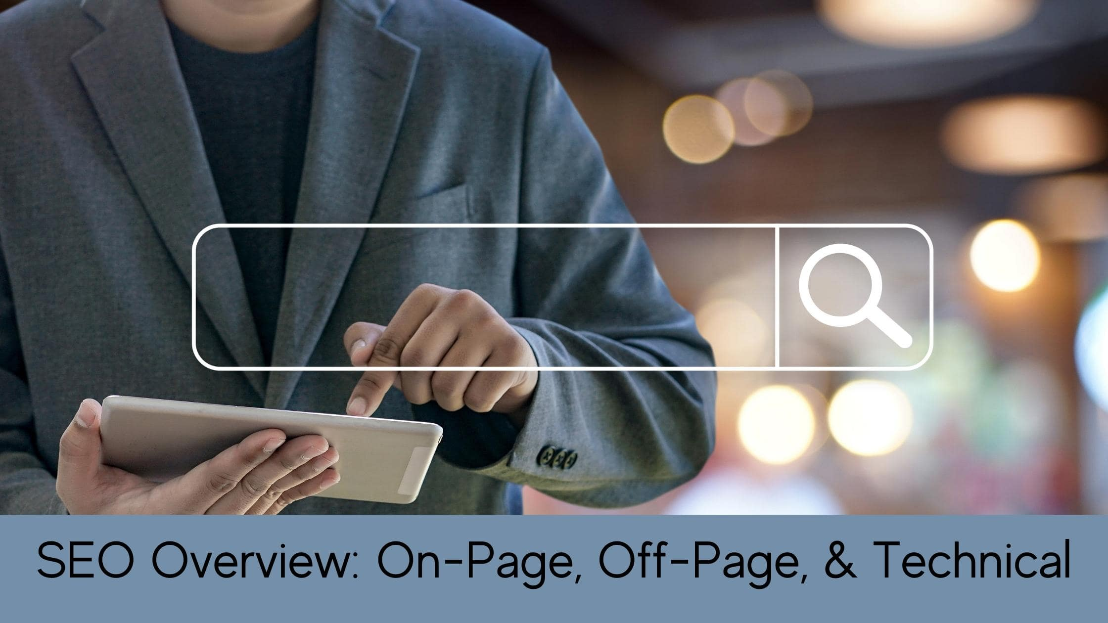 SEO Overview On-Page, Off-Page, & Technical